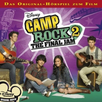 Camp Rock 2 - the Final Jam Original Hörspiel zum Film Demi Lovato