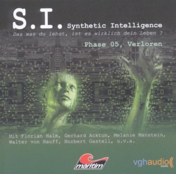 S. I. - Synthetic Intelligence: Phase 5: Verloren