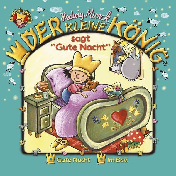der kleine könig folge 1 sagt gute nacht cd hörspiel
